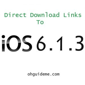 iOS 6.1.3 Direct Download Links for iPhone 3GS, 4, 4S and iPhone 5.
