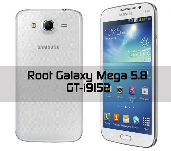 Root for Galaxy Mega 5.8 I9152